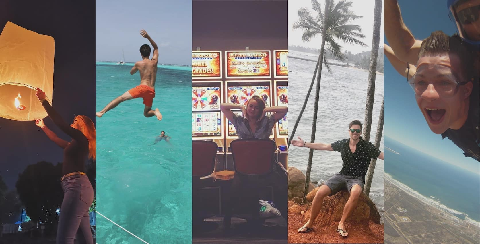 Abbi setting off a Chinese lantern, Callum jumping into some bright blue ocean water, Lisa looking very happy in a Las Vegas casino, Andrew chilling by some tropical palm trees, and Loic skydiving by the coast in South Africa